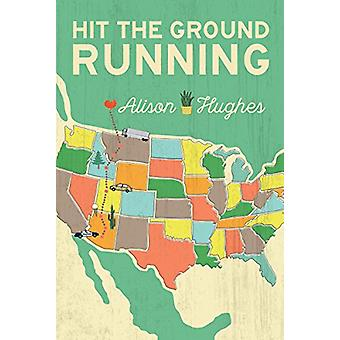 Hit the Ground Running by Alison Hughes - 9781459815445 Book