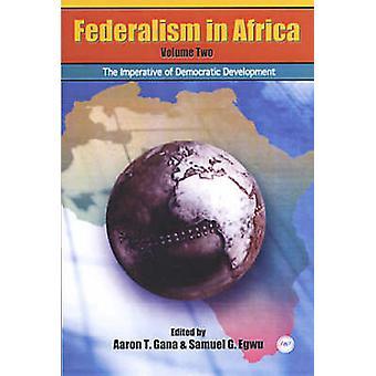 Federalism In Africa Vol. 2 - The Imperative of Democratic Development
