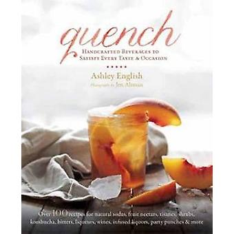 Quench - Handcrafted Beverages to Satisfy Every Taste and Occasion by