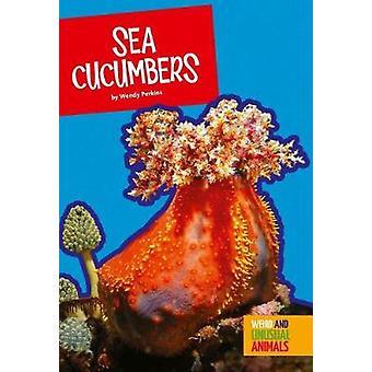 Sea Cucumbers by Wendy Perkins - 9781681511603 Book