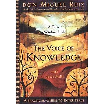 The Voice of Knowledge - A Practical Guide to Inner Peace by Don Migue
