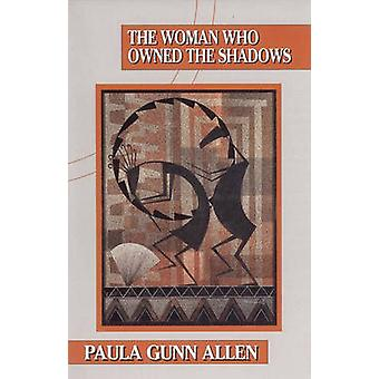 The Woman Who Owned the Shadows (New edition) by Paula Gunn Allen - 9