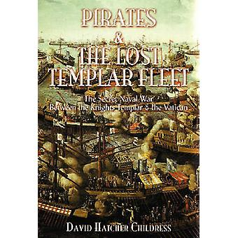 Pirates and the Lost Templar Fleet - The Secret Naval War Between the