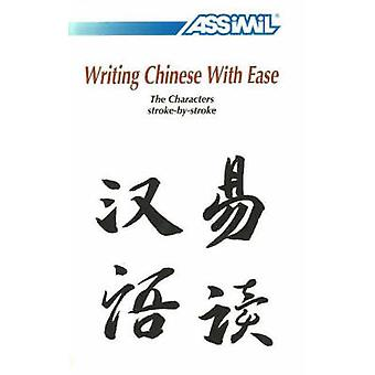 Writing Chinese with Ease - The Characters Stroke-by-Stroke - v. 3 by P