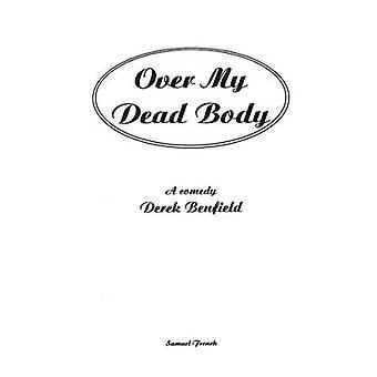 Over My Dead Body by Benfield & Derek