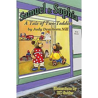 Samuel and Sophia A Tale of  Two Teddies by Nill & Judy Dearborn