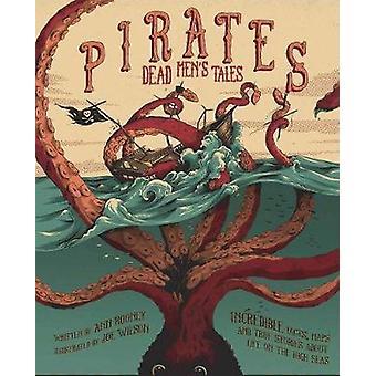 Pirates Dead Mens Tales by Anne Rooney & Joe Wilson