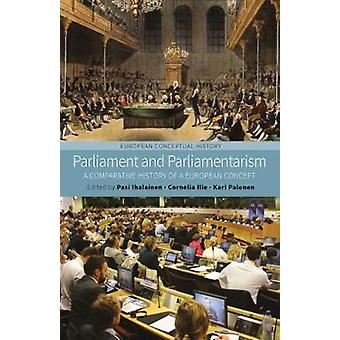 Parliament and Parliamentarism by Pasi Ihalainen