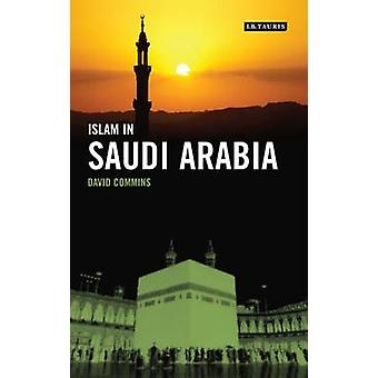 Islam in Saudi Arabia by David Dean Commins