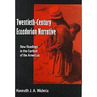 Twentieth-century Ecuadorian Narrative - New Readings in the Context o