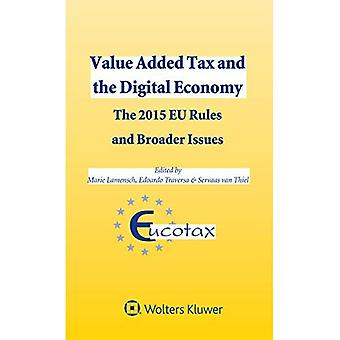 Value Added Tax and the Digital Economy: The 2015 EU Rules and Broader Issues
