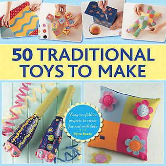50 Traditional Toys to Make by Petra Boase