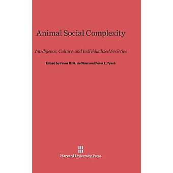 Animal Social Complexity by de Waal & Frans B. M.