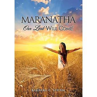 MARANATHA by Sturm & Barbara C.