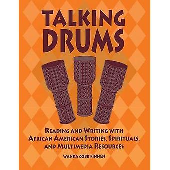 Talking Drums lezen en schrijven met Afro-Amerikaanse verhalen Spirituals en Multimedia Resources door Finnen & Wanda