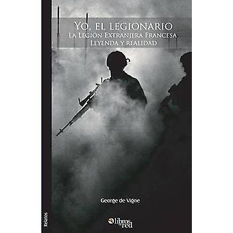 Yo el legionario by de Vigne & George