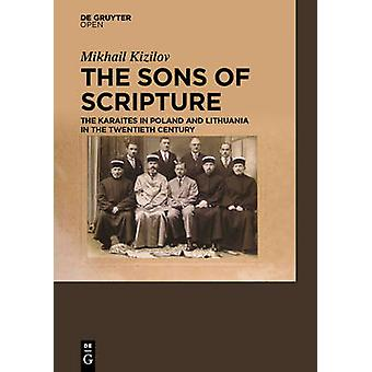The Sons of Scripture The Karaites in Poland and Lithuania in the Twentieth Century by Kizilov & Mikhail