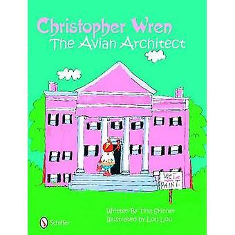 Christher Wren - Avian Architect by Tina Skinner - 9780764331695 Book
