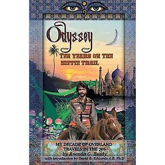 Odyssey Ten Years on the Hippie Trail by Brady & Ananda G