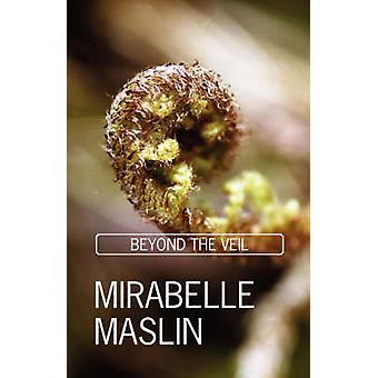 Beyond the Veil by Maslin & Mirabelle