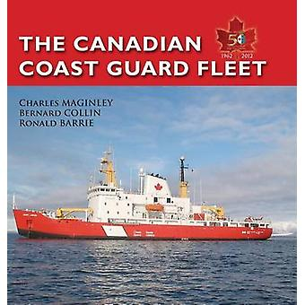 The Canadian Coast Guard Fleet 19622012 Saluti Primum by Maginley & Charles