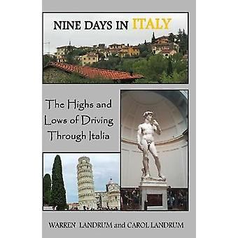 Nine Days in Italy The Highs and Lows of Driving Through Italia by Landrum & Warren