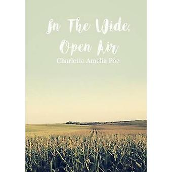 In The Wide Open Air by Poe & Charlotte Amelia