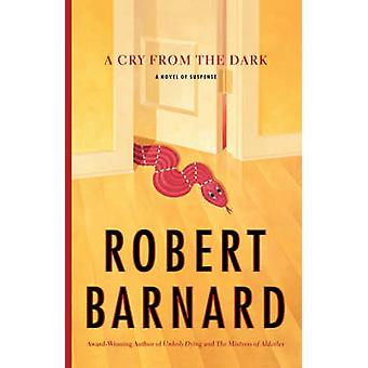 A Cry from the Dark by Barnard & Robert