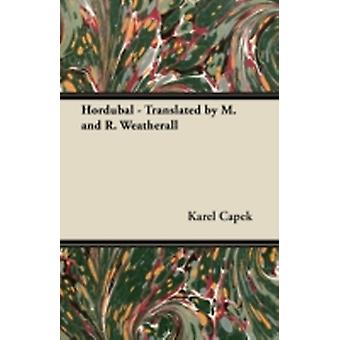 Hordubal  Translated by M. and R. Weatherall by Capek & Karel