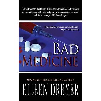 Bad Medicine Medical Thriller by Dreyer & Eileen