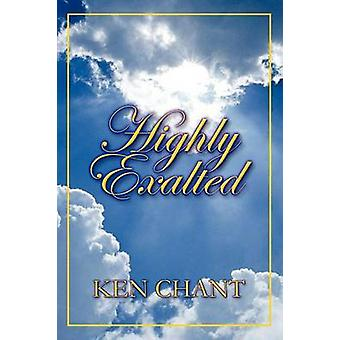 Highly Exalted by chant & Ken