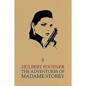 The Adventures of Madame Storey Volume 5 by Footner & Hulbert