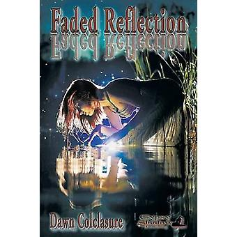 Faded Reflection by Colclasure & Dawn