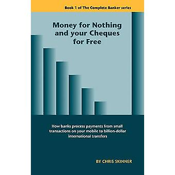 Money for Nothing and Your Cheques for Free by Skinner & Chris