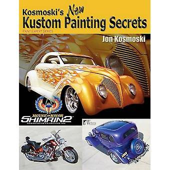 Kosmoskis New Kustom Painting Secrets by Kosmoski & Jon