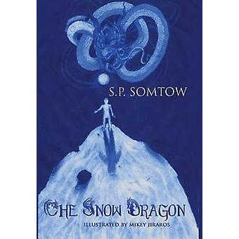 The Snow Dragon by Somtow & S P