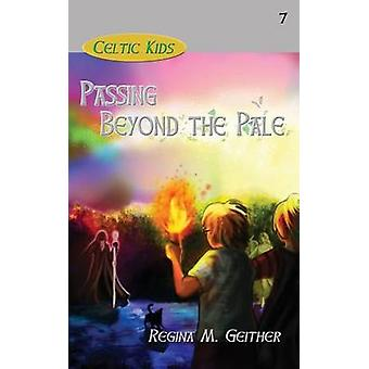 Passing Beyond the Pale by Geither & Regina M.
