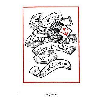 Funf Briefe Uber Marx  Zeitgenossische Kritik an Den Thesen Von Karl Marx by Bertheau & Friedrich