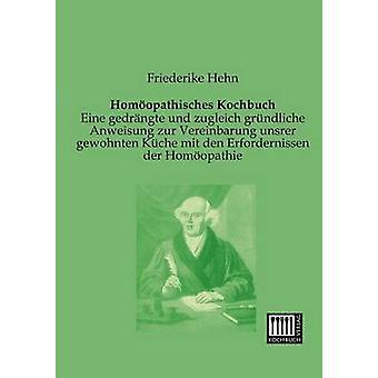 Homoopathisches Kochbuch by Hehn & Friederike