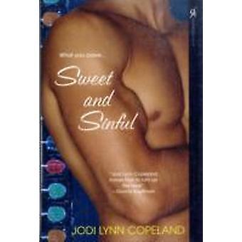 Sweet and Sinful by Copeland & Jody Lynn