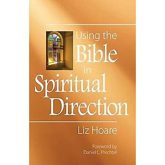 Using the Bible in Spiritual Direction by Hoare & Liz