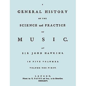 A General History of the Science and Practice of Music. Vol.1 of 5. Facsimile of 1776 Edition of Vol.1. by Hawkins & John