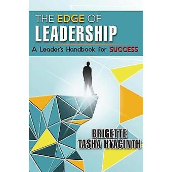 The Edge of Leadership A Leaders Handbook for Success by Hyacinth & Brigette Tasha