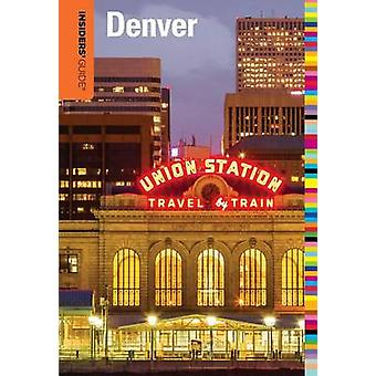 Insiders Guide R to Denver by Eric Lindberg