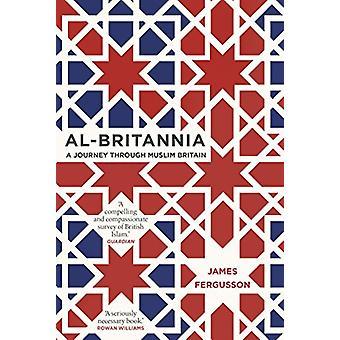 Al-Britannia - My Country - A Journey Through Muslim Britain by James