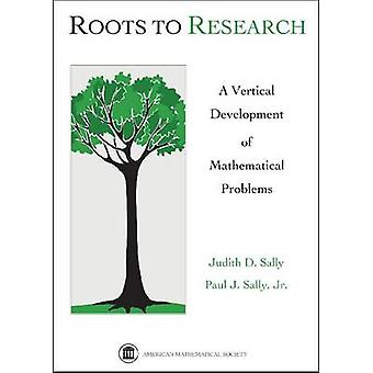 Roots to Research - A Vertical Development of Mathematical Problems by