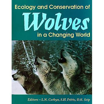 Ecology and Conservation of Wolves in a Changing World by Ludwig N. C
