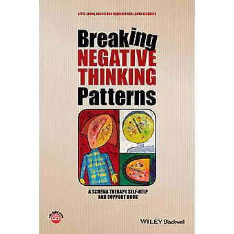 Breaking Negative Thinking Patterns - A Schema Therapy Self-Help and S