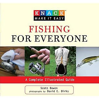 Knack Fishing for Everyone - A Complete Illustrated Guide by Scott Bow