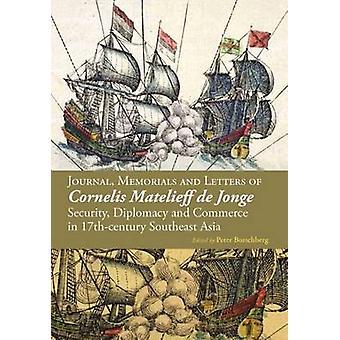 Journal - Memorials and Letters of Cornelis Matelieff de Jonge - Secur